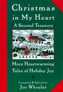 Christmas in My Heart, A Second Treasury: More Heartwarming Tales of Holiday Joy