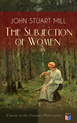 The Subjection of Women (Classic of the Feminist Philosophy)