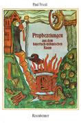Prophezeiungen aus dem bayerisch-böhmischen Raum
