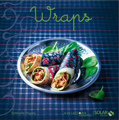 Wraps - Variations gourmandes