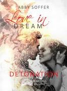 Love In Dream, tome 3 : Détonation