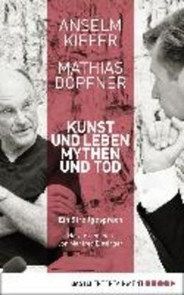Kunst und Leben, Mythen und Tod