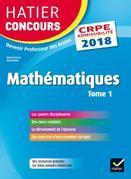 Hatier Concours CRPE 2018 - Mathématiques tome 1 - Epreuve écrite d'admissibilit