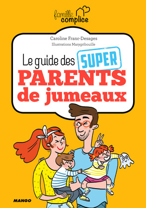 Le guide des super parents de jumeaux
