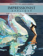 Impressionist Appliqué: Exploring Value & Design to Create Artistic Quilts