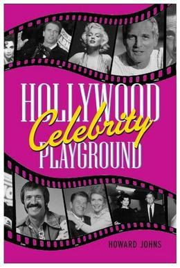 Hollywood's Celebrity Playground