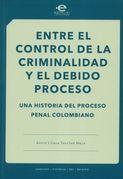 Entre el control de la criminalidad y el debido proceso
