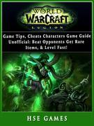 World of Warcraft Legion Game Tips, Cheats, Characters, Game Guide Unofficial