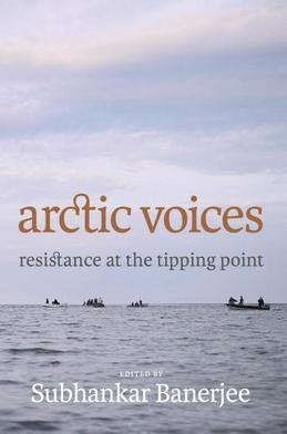 Arctic Voices: Resistance at the Tipping Point