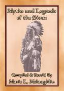 MYTHS AND LEGENDS OF THE SIOUX - 38 Sioux Children's Stories