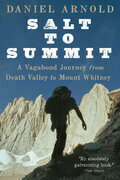 Salt to Summit: A Vagabond Journey from Death Valley to Mount Whitney