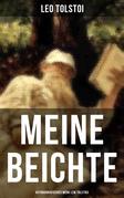 Meine Beichte: Autobiografisches Werk Lew Tolstois