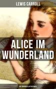 Alice im Wunderland (Mit Originalillustrationen)