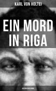 Ein Mord in Riga: Historischer Krimi