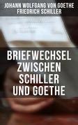 Briefwechsel zwischen Schiller und Goethe (Gesamtausgabe in 2 Bänden)