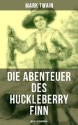 Die Abenteuer des Huckleberry Finn (Mit Illustrationen)