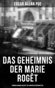 Das Geheimnis der Marie Rogêt: Kriminalroman basiert auf wahren Begebenheiten