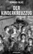 Der Kinderkreuzzug (Historischer Roman)