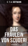 Das Fräulein von Scuderi: Historischer Krimi