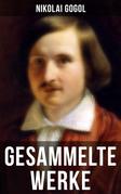 Gesammelte Werke von Nikolai Gogol