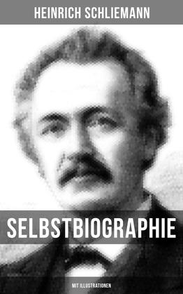 Selbstbiographie (Mit Illustrationen)
