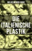 Die Italienische Plastik (Mit 86 Illustrationen)