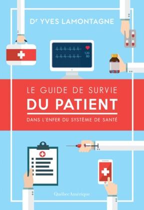 Le Guide de survie du patient – Dans l'enfer du système de santé