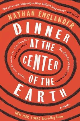 Dinner at the Center of the Earth: A novel