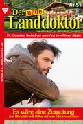 Der neue Landdoktor 51 - Arztroman