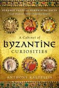 A Cabinet of Byzantine Curiosities