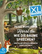 Hörst du, wie die Bäume sprechen? Eine kleine Entdeckungsreise durch den Wald - Leseprobe