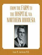 From the Farm to the Hospital Via Northern Rhodesia