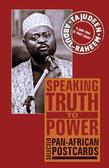 Speaking Truth to Power: Selected Pan-African Postcards