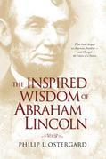 The Inspired Wisdom of Abraham Lincoln: How Faith Shaped an American President - and Changed the Course of a Nation