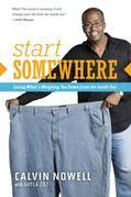 Start Somewhere: Losing What's Weighing You Down from the Inside Out