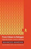 From Citizen to Refugee: Uganda Asians Come to Britain