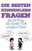 Die besten Kennenlern-Fragen für die Party, den Small-Talk und das Flirten