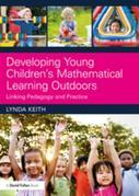 Developing Young Children's Mathematical Learning Outdoors: Linking Pedagogy and Practice
