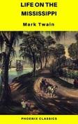 Life On The Mississippi (Phoenix Classics)