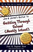 Jon & Jayne's Guide to Getting Through School (Mostly Intact): #3 in The Jon & Jayne Doe Series