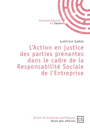 L'Action en justice des parties prenantes dans le cadre de la responsabilité sociale de l'entreprise