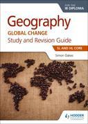Geography for the IB Diploma Study and Revision Guide SL and HL Core: SL Core