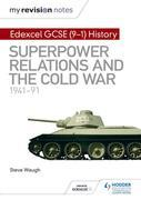 My Revision Notes: Edexcel GCSE (9-1) History: Superpower relations and the Cold War, 1941¿91