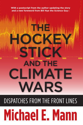 The Hockey Stick and the Climate Wars: Dispatches from the Front Lines