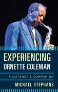 Experiencing Ornette Coleman