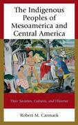 The Indigenous Peoples of Mesoamerica and Central America