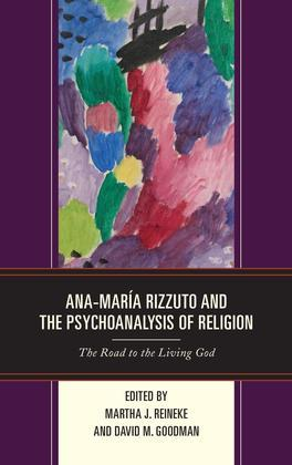 Ana-María Rizzuto and the Psychoanalysis of Religion