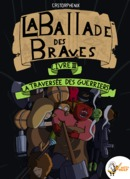 La ballade des braves, Livre 3