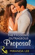 The Tycoon's Outrageous Proposal (Mills & Boon Modern) (Marrying a Tycoon, Book 2)