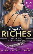 Rags To Riches: His Wish, Her Command: The Last Summer of Being Single / An Enticing Debt to Pay / A Navy SEAL's Surprise Baby (Mills & Boon M&B)